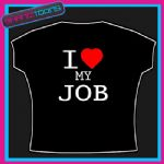 I LOVE HEART MY JOB WORK OFFICE JOKE FUNNY TSHIRT